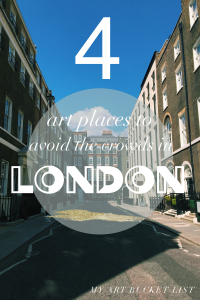 Pinterest 4 art places to avoid the crowds in London my art bucket list