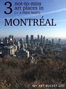my art bucket list 3 not-to-miss art places in Montréal