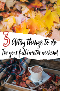 My art bucket list 3 ARTSY THINGS TO DO FOR YOUR FALL/WINTER WEEKEND