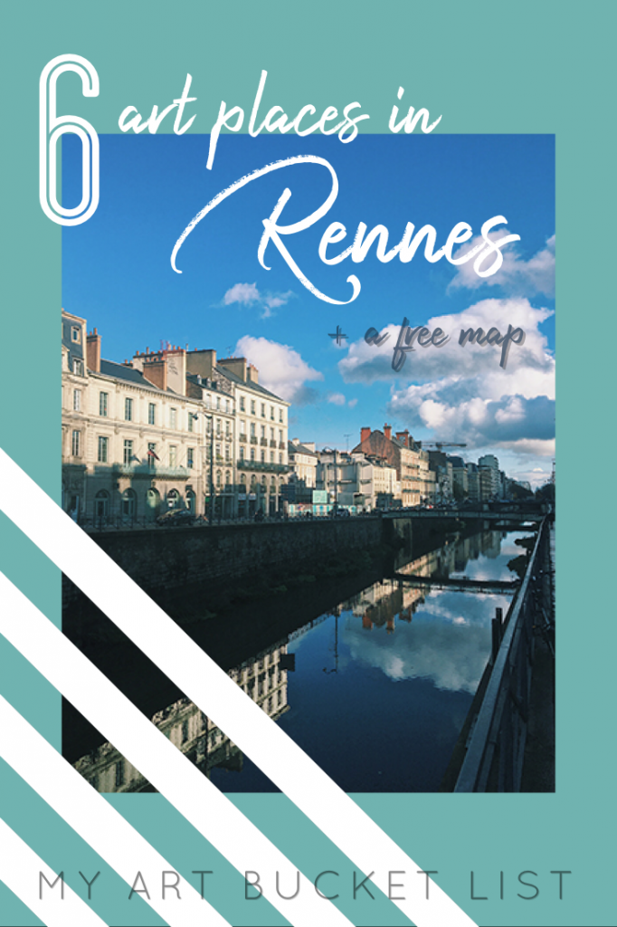 My art bucket list 6 art places in Rennes + a free map!