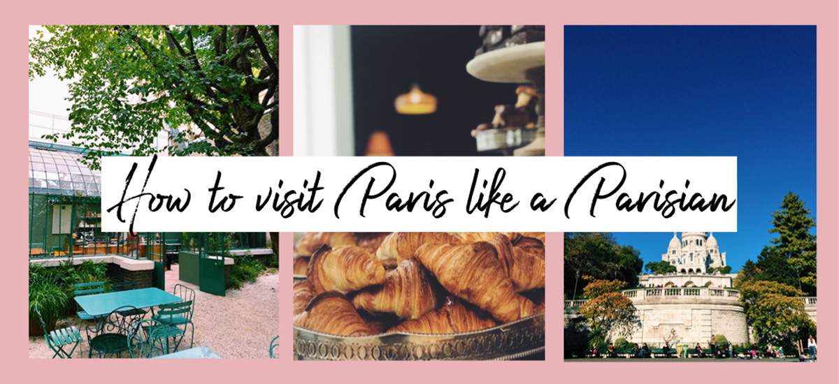 How to visit Paris like a Parisian + a free museums guide
