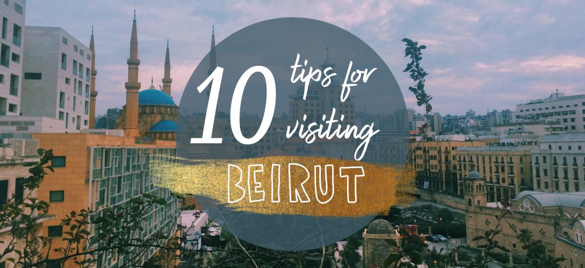 10 tips for visiting Beirut, Lebanon